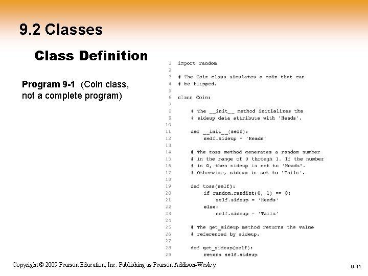9. 2 Classes Class Definition Program 9 -1 (Coin class, not a complete program)