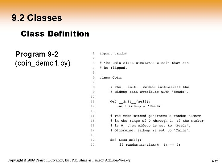 9. 2 Classes Class Definition Program 9 -2 (coin_demo 1. py) 1 -12 Copyright