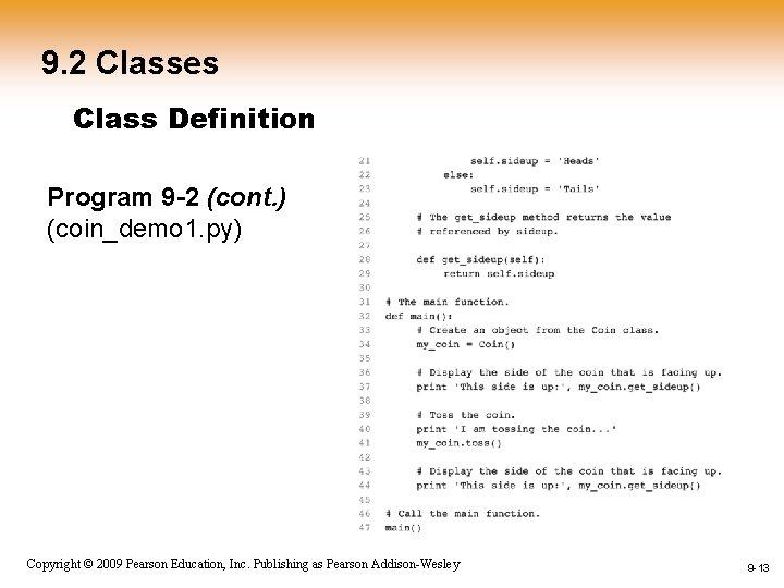 9. 2 Classes Class Definition Program 9 -2 (cont. ) (coin_demo 1. py) 1