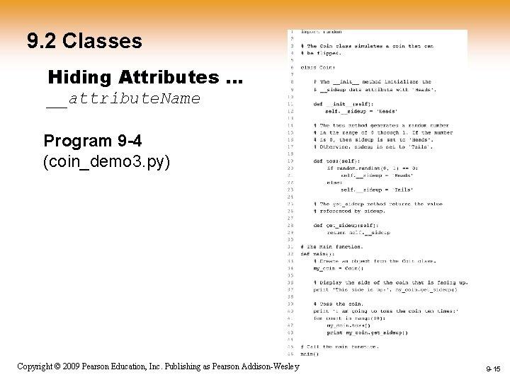 9. 2 Classes Hiding Attributes … __attribute. Name Program 9 -4 (coin_demo 3. py)