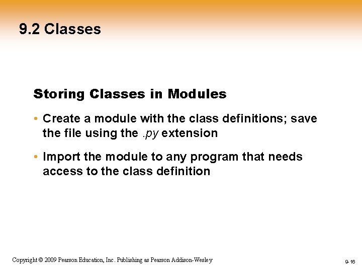 9. 2 Classes Storing Classes in Modules • Create a module with the class