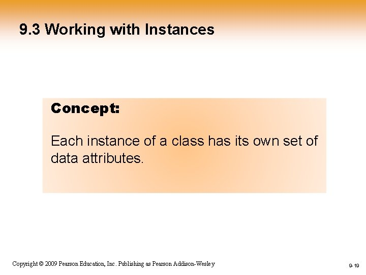 9. 3 Working with Instances Concept: Each instance of a class has its own