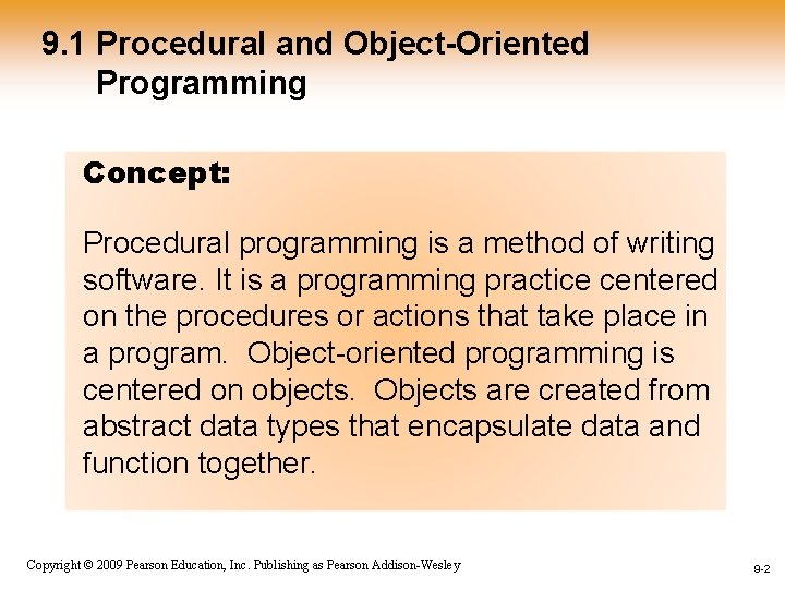 9. 1 Procedural and Object-Oriented Programming Concept: Procedural programming is a method of writing