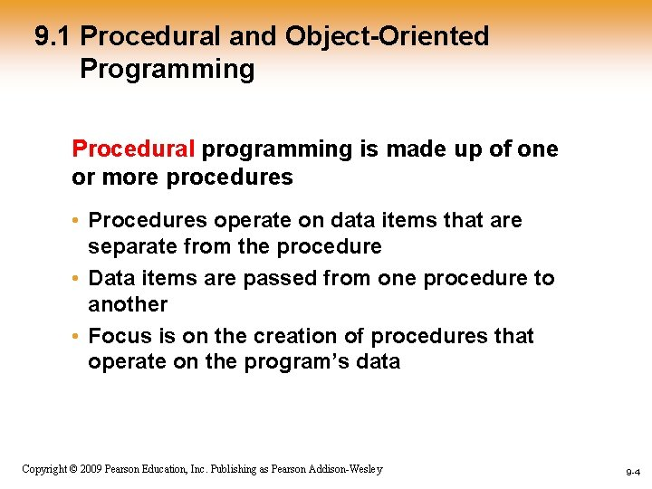 9. 1 Procedural and Object-Oriented Programming Procedural programming is made up of one or