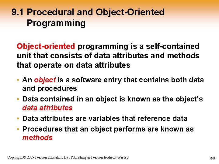 9. 1 Procedural and Object-Oriented Programming Object-oriented programming is a self-contained unit that consists