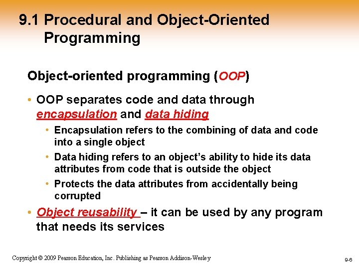 9. 1 Procedural and Object-Oriented Programming Object-oriented programming (OOP) • OOP separates code and