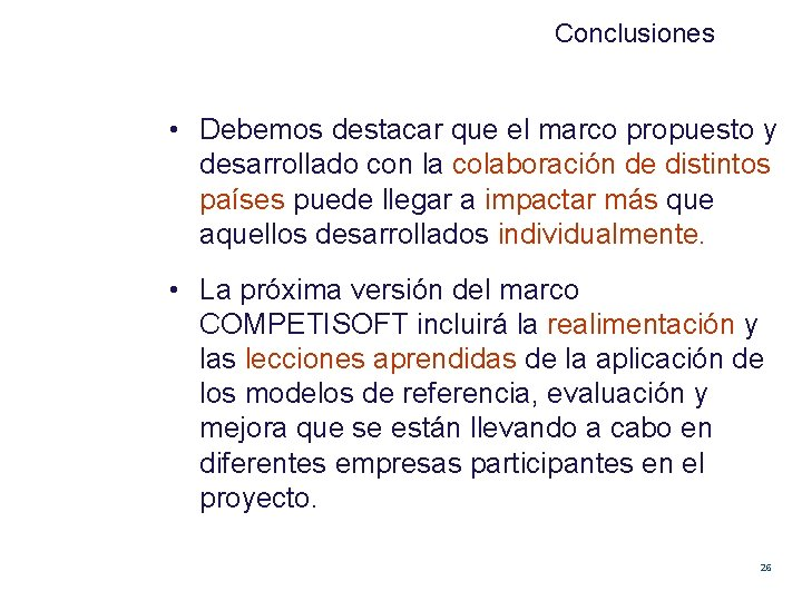 Conclusiones • Debemos destacar que el marco propuesto y desarrollado con la colaboración de