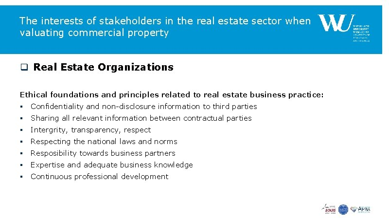 The interests of stakeholders in the real estate sector when valuating commercial property q