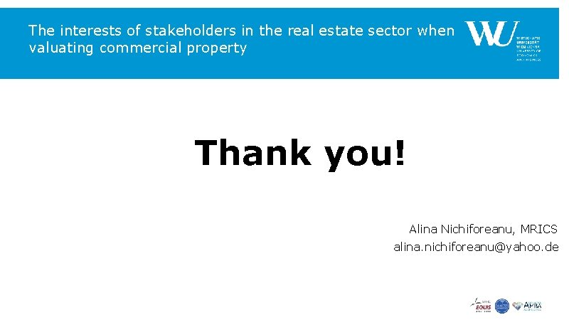 The interests of stakeholders in the real estate sector when valuating commercial property Thank