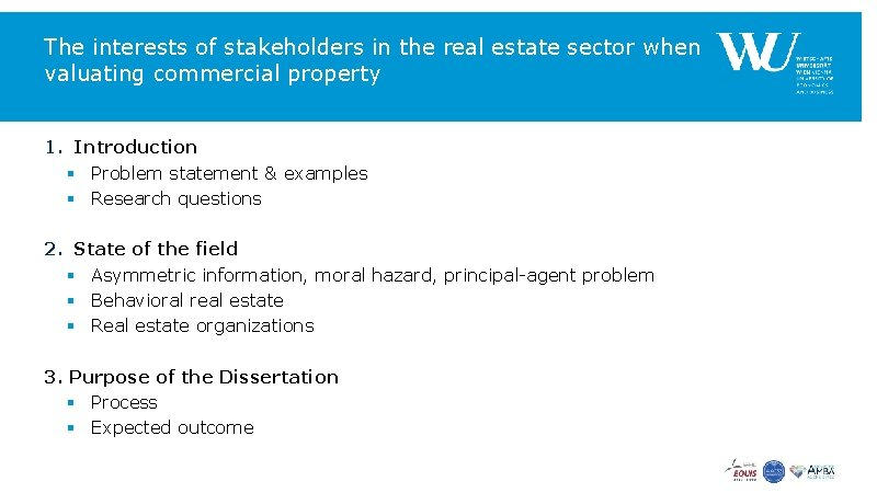 The interests of stakeholders in the real estate sector when valuating commercial property 1.