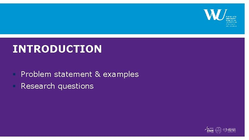 INTRODUCTION § Problem statement & examples § Research questions
