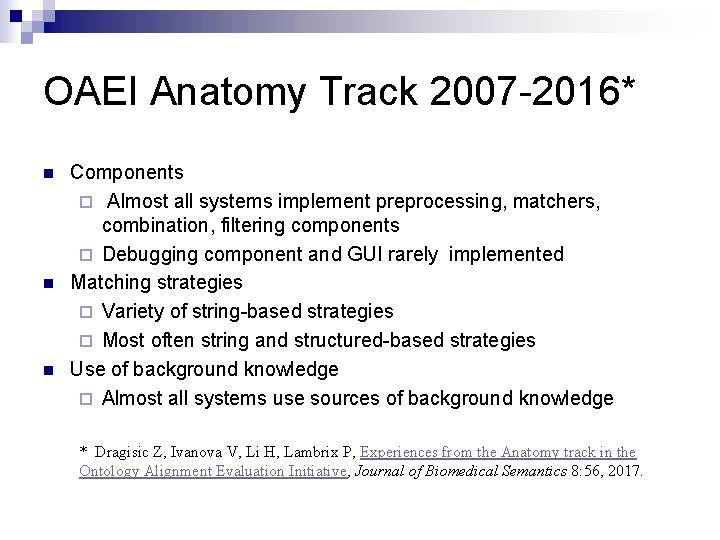 OAEI Anatomy Track 2007 -2016* n n n Components ¨ Almost all systems implement