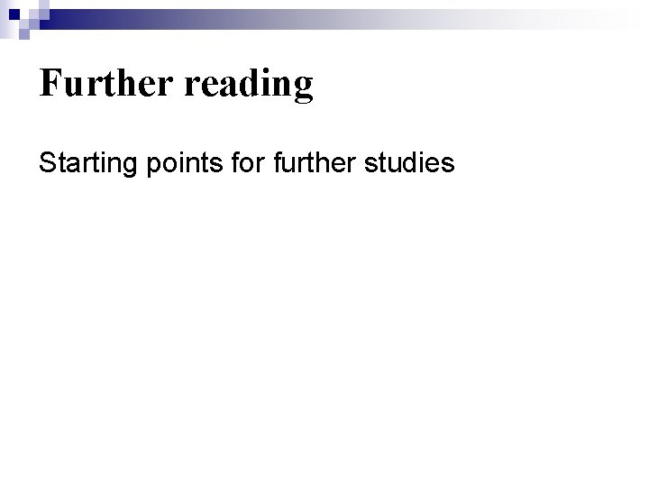 Further reading Starting points for further studies