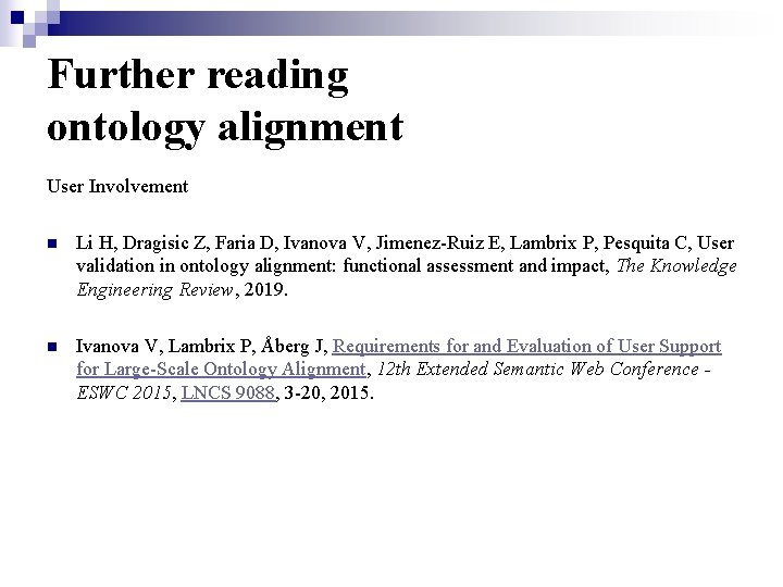 Further reading ontology alignment User Involvement n Li H, Dragisic Z, Faria D, Ivanova