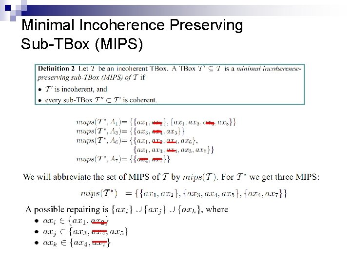Minimal Incoherence Preserving Sub-TBox (MIPS)