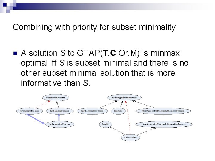 Combining with priority for subset minimality n A solution S to GTAP(T, C, Or,