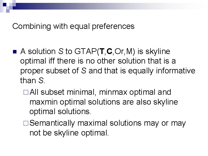 Combining with equal preferences n A solution S to GTAP(T, C, Or, M) is