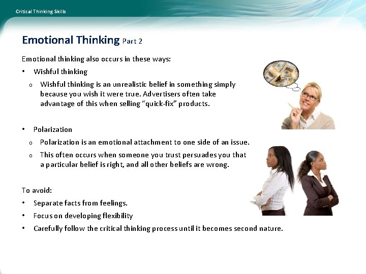 Critical Thinking Skills Emotional Thinking Part 2 Emotional thinking also occurs in these ways: