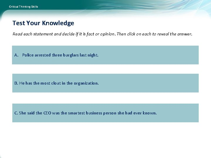 Critical Thinking Skills Test Your Knowledge Read each statement and decide if it is