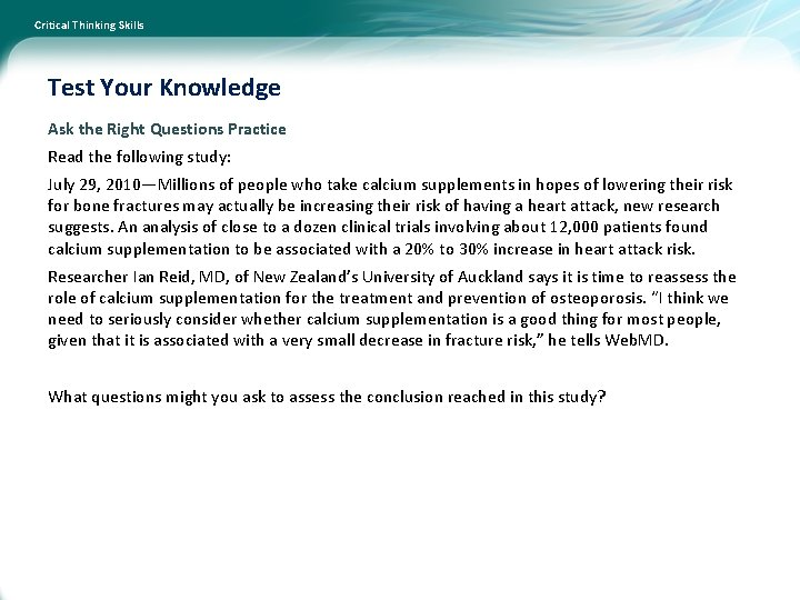 Critical Thinking Skills Test Your Knowledge Ask the Right Questions Practice Read the following