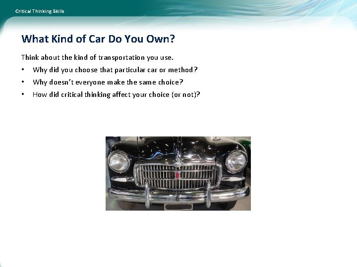 Critical Thinking Skills What Kind of Car Do You Own? Think about the kind