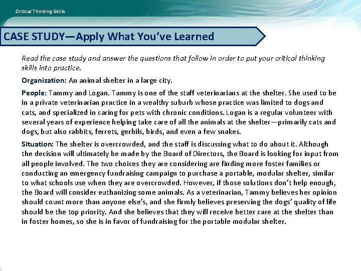 Critical Thinking Skills CASE STUDY—Apply What You've Learned Read the case study and answer