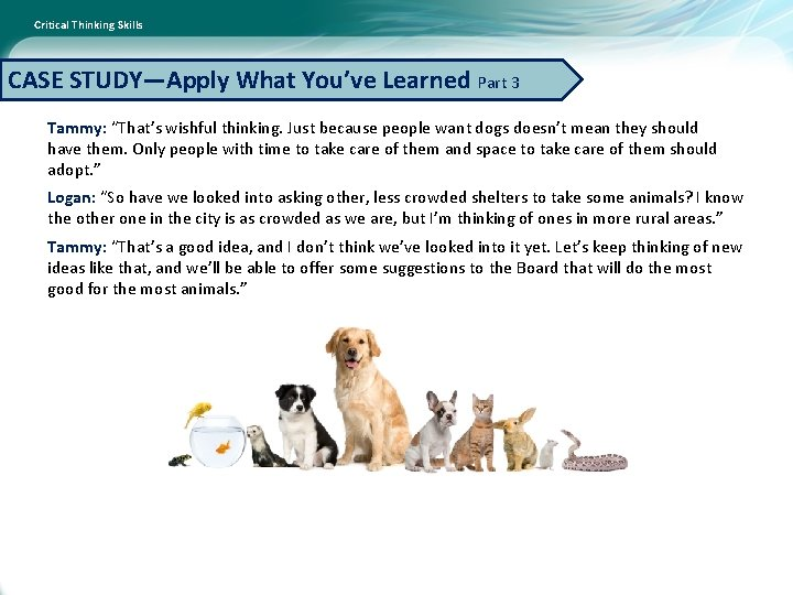 """Critical Thinking Skills CASE STUDY—Apply What You've Learned Part 3 Tammy: """"That's wishful thinking."""