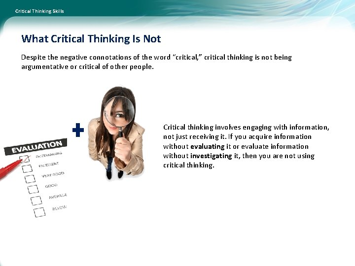 Critical Thinking Skills What Critical Thinking Is Not Despite the negative connotations of the