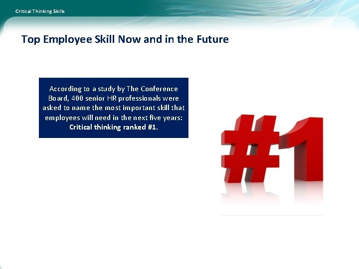 Critical Thinking Skills Top Employee Skill Now and in the Future According to a