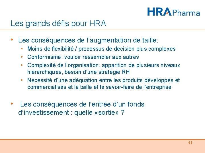 Les grands défis pour HRA • Les conséquences de l'augmentation de taille: • Moins