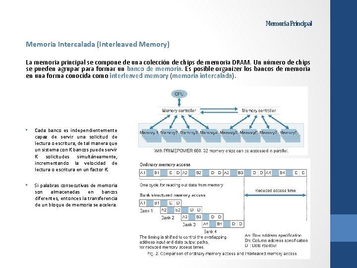 Memoria Principal Memoria Intercalada (Interleaved Memory) La memoria principal se compone de una colección