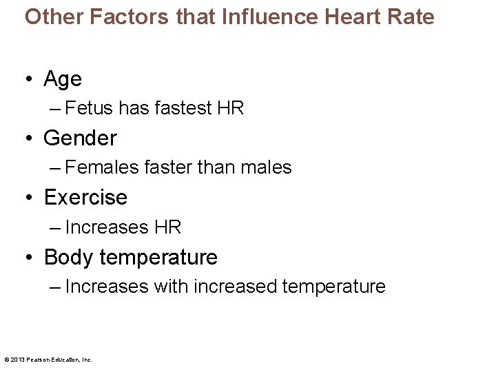 Other Factors that Influence Heart Rate • Age – Fetus has fastest HR •