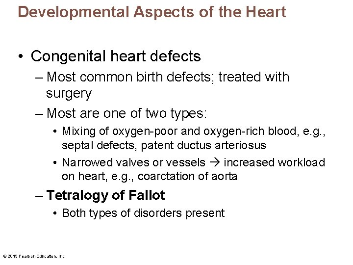 Developmental Aspects of the Heart • Congenital heart defects – Most common birth defects;