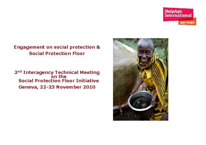 Engagement on social protection & Social Protection Floor 2 nd Interagency Technical Meeting on