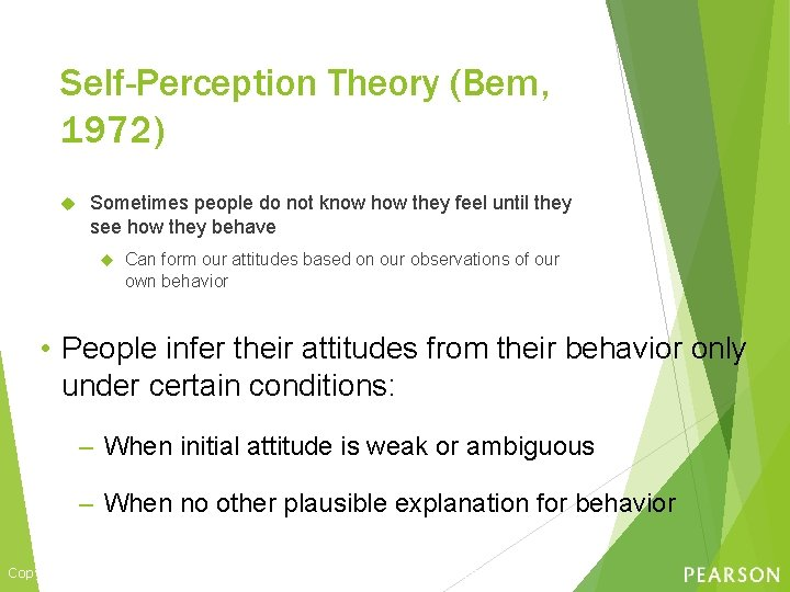 Self-Perception Theory (Bem, 1972) Sometimes people do not know how they feel until they
