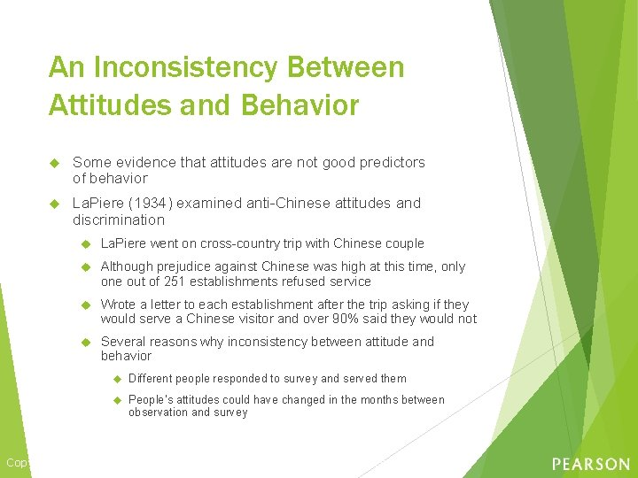 An Inconsistency Between Attitudes and Behavior Some evidence that attitudes are not good predictors
