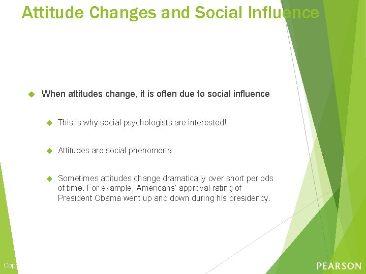 Attitude Changes and Social Influence When attitudes change, it is often due to social