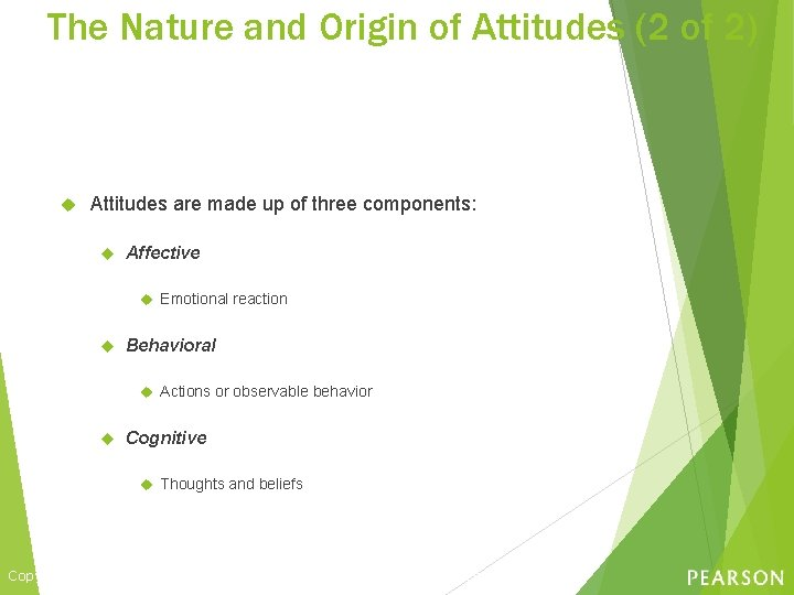 The Nature and Origin of Attitudes (2 of 2) Attitudes are made up of
