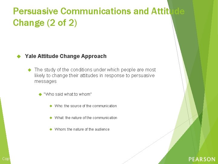 Persuasive Communications and Attitude Change (2 of 2) Yale Attitude Change Approach The study