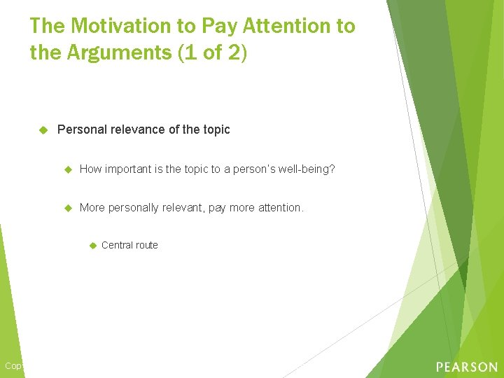 The Motivation to Pay Attention to the Arguments (1 of 2) Personal relevance of