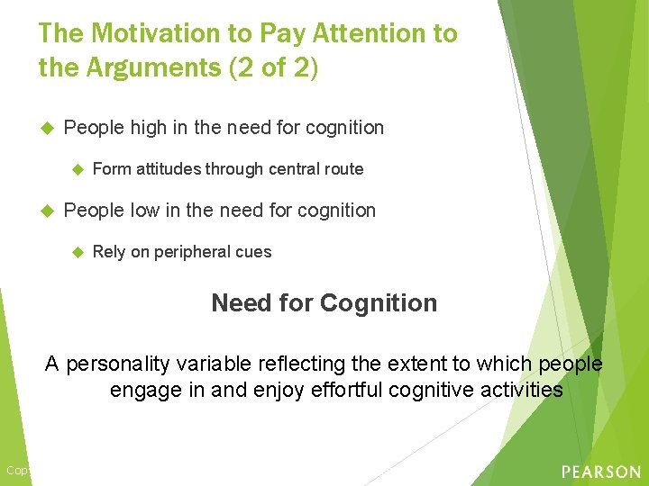 The Motivation to Pay Attention to the Arguments (2 of 2) People high in