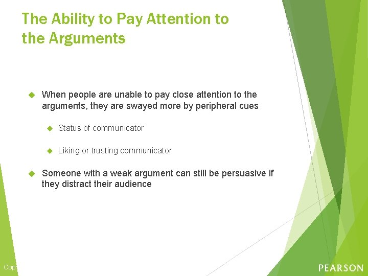 The Ability to Pay Attention to the Arguments When people are unable to pay