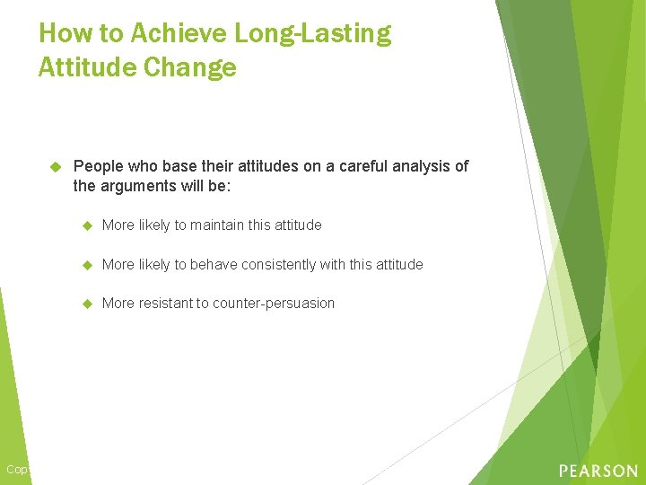 How to Achieve Long-Lasting Attitude Change People who base their attitudes on a careful