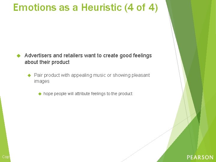 Emotions as a Heuristic (4 of 4) Advertisers and retailers want to create good
