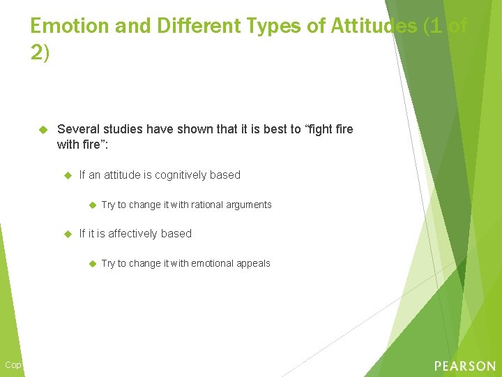 Emotion and Different Types of Attitudes (1 of 2) Several studies have shown that