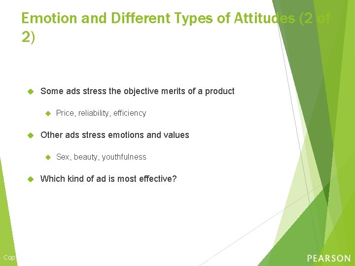 Emotion and Different Types of Attitudes (2 of 2) Some ads stress the objective