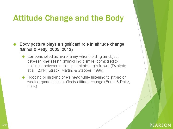 Attitude Change and the Body posture plays a significant role in attitude change (Brin