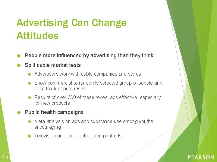 Advertising Can Change Attitudes People more influenced by advertising than they think. Split cable