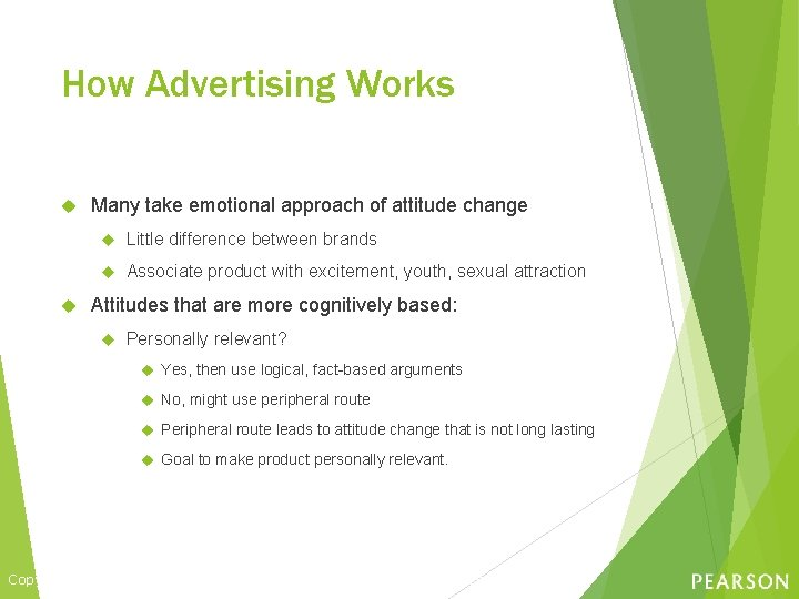 How Advertising Works Many take emotional approach of attitude change Little difference between brands