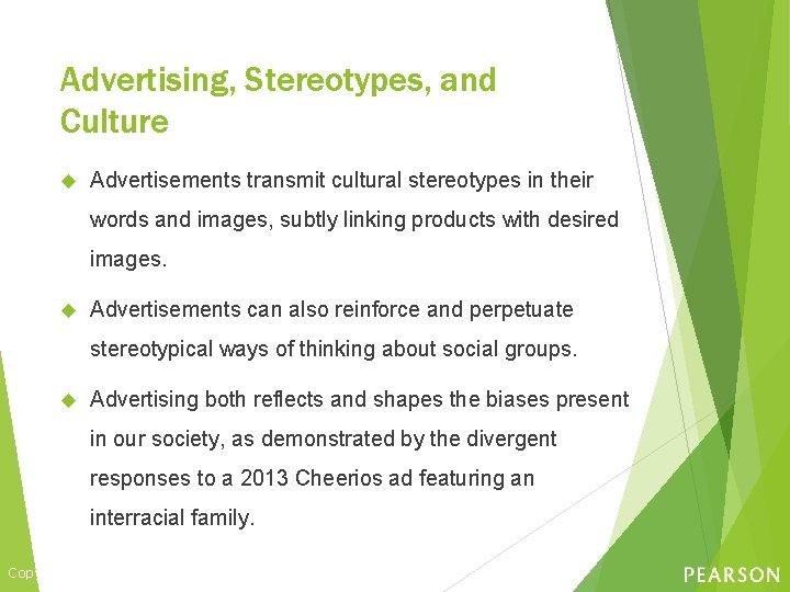 Advertising, Stereotypes, and Culture Advertisements transmit cultural stereotypes in their words and images, subtly